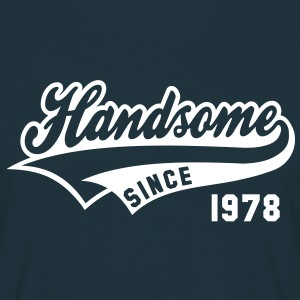 Handsome SINCE 1978 - Birthday Geburtstag T-Shirt WN - Männer T-Shirt