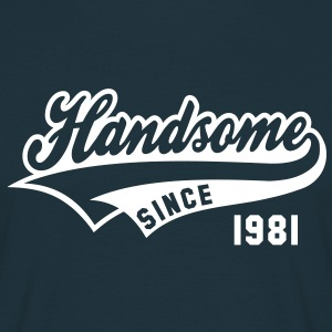 Handsome SINCE 1981 - Birthday T-Shirt WN - Men's T-Shirt