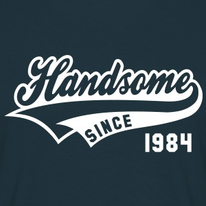 Handsome SINCE 1984 - Birthday Fødselsdag T-Shirt WN - Herre-T-shirt