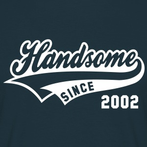 Handsome SINCE 2002 - Birthday T-Shirt WN - Men's T-Shirt