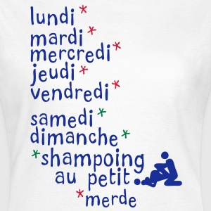 jours semaine amour shampoing sexe Tee shirts - T-shirt Femme