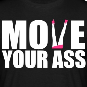 move your ass T-Shirts - Männer T-Shirt