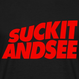 Suck It And See - Männer T-Shirt
