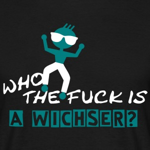 Who the fuck is NAME ? (A WICHSER) | unisex shirt - Männer T-Shirt