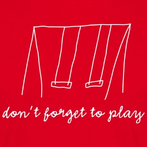 don't forget to play - Männer T-Shirt - Männer T-Shirt