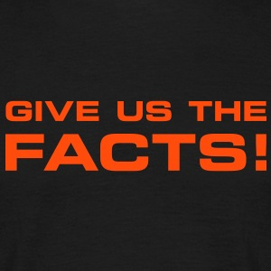 Give us the Facts! T-Shirts - Männer T-Shirt