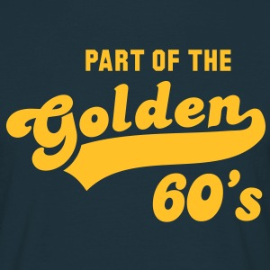 PART OF THE Golden 60's Birthday Verjaardagen T-Shirt YN - Mannen T-shirt