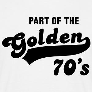 PART OF THE Golden 70's Birthday Compleanno T-Shirt BW - Maglietta da uomo