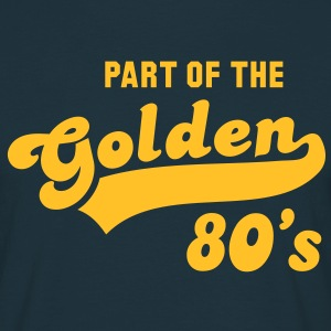 PART OF THE Golden 80's Birthday Compleanno T-Shirt YN - Maglietta da uomo