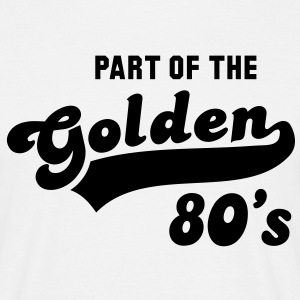 PART OF THE Golden 80's Birthday Cumpleaños T-Shirt BW - Camiseta hombre