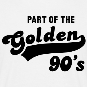 PART OF THE Golden 90's Birthday Cumpleaños T-Shirt BW - Camiseta hombre