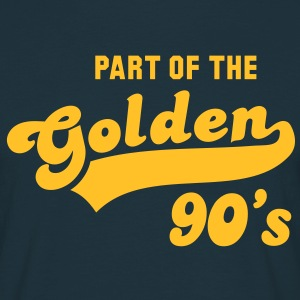 PART OF THE Golden 90's Birthday Anniversary T-Shirt YN - Men's T-Shirt