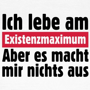 Ich lebe am Existenzmaximum T-Shirt (Gold) - Frauen T-Shirt