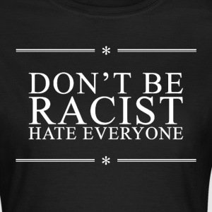 Don't Be Racist (white) Tee shirts - T-shirt Femme