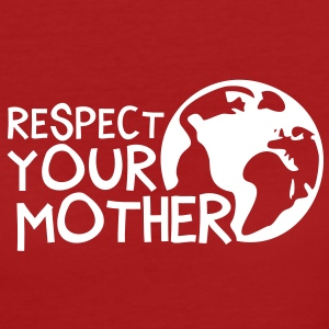 RESPECT YOUR MOTHER!, c, Camisetas - Camiseta ecológica mujer