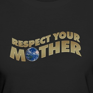 RESPECT YOUR MOTHER!, digital, T-Shirts - Women's Organic T-shirt