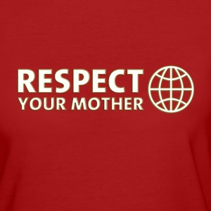 RESPECT YOUR MOTHER! digital, weiss Camisetas - Camiseta ecológica mujer