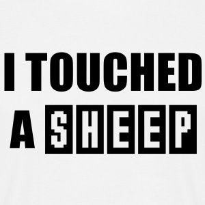 I touched a SHEEP Men's Fun T-Shirt BW - T-shirt Homme