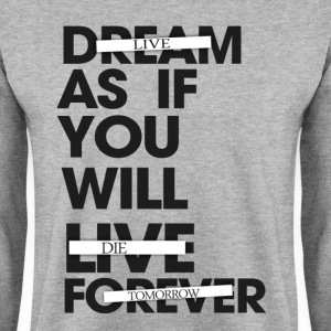 Live As If You Will Die Tomorrow Crewneck - Men's Sweatshirt