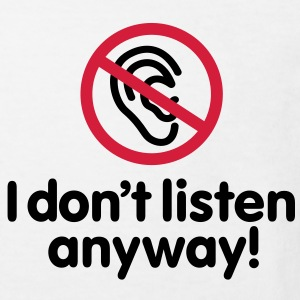 I don't listen anyway Tee shirts Enfants - T-shirt Bio Enfant