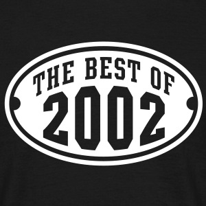 THE BEST OF 2002 - Birthday Geburtstag T-Shirt WB - Männer T-Shirt