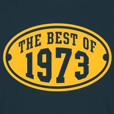 THE BEST OF 1973 - Birthday Anniversary T-Shirt YN