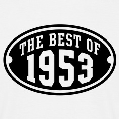 THE BEST OF 1953 - Birthday Anniversary T-Shirt BW