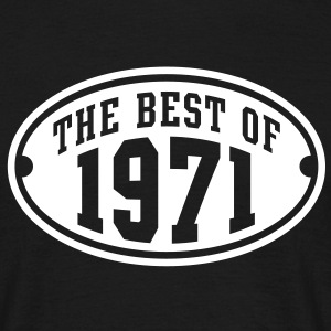 THE BEST OF 1971 - Birthday Anniversaire Tee Shirt WB - T-shirt Homme