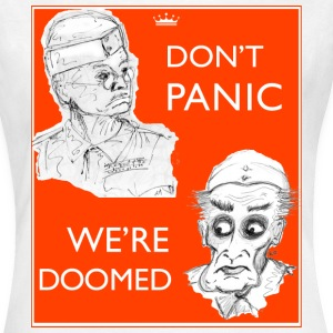 Dad's Army Jones & Frasier Don't panic/We're doomed T-Shirts - Women's T-Shirt