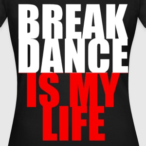 break dance is my life pologne T-Shirts - Women's T-Shirt