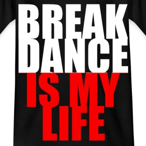 break dance is my life pologne Shirts - Kids' T-Shirt