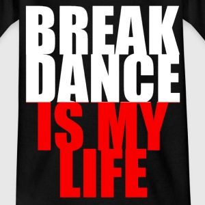 break dance is my life pologne T-Shirts - Teenager T-Shirt