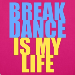 break dance is my life ukraine Sacs - Sac en tissu biologique