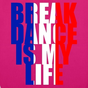break dance is my life france Sacs - Sac en tissu biologique