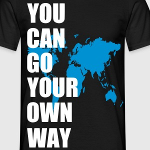 you can go your own way T-Shirts - Männer T-Shirt