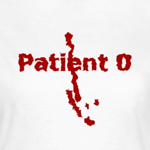 Shirt for women Zombie Apocalypse: Patient 0 - The Beginning of the End | Horror Fun Shirts - Women's T-Shirt