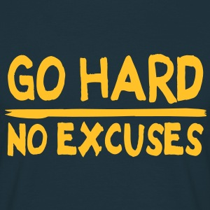 Go Hard, No Excuses T-shirts - Mannen T-shirt