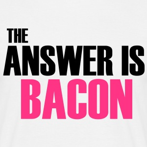 The Answer is Bacon T-Shirts - Men's T-Shirt