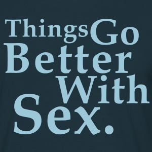 Things Go Better With Sex. Fun T-Shirt HN - Mannen T-shirt