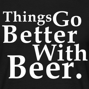 Things Go Better With Beer. Fun T-Shirt WB - Herre-T-shirt