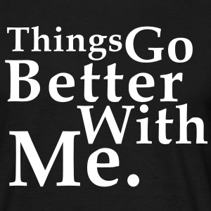 Things Go Better With Me. Fun T-Shirt WB - Maglietta da uomo
