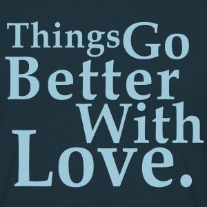 Things Go Better With Love. Fun T-Shirt HN - Koszulka męska