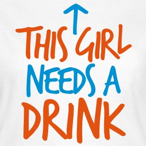 This girl needs a DRINK! arrow up T-Shirts - Women's T-Shirt