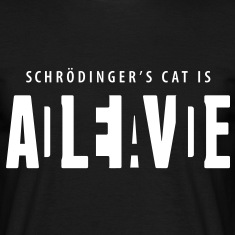 Shcrödinger's cat is dead alive