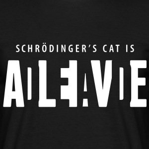 Shcrödinger's cat is dead alive - Men's T-Shirt