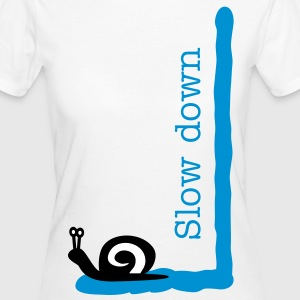 Snail, slow down - Women's Organic T-shirt