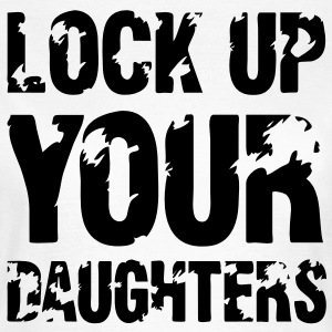 Lock Up Your Daughters T-Shirts - Women's T-Shirt