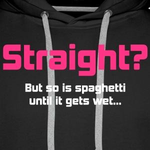 Straight? Hoodies & Sweatshirts - Men's Premium Hoodie