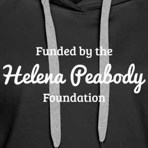 Funded by the Helena Peabody Foundation Sweatshirts - Dame Premium hættetrøje
