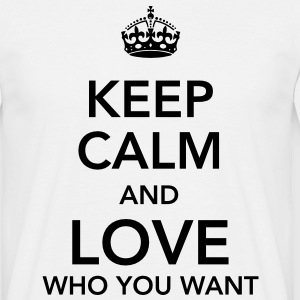 keep calm and love who you want T-shirts - T-shirt herr